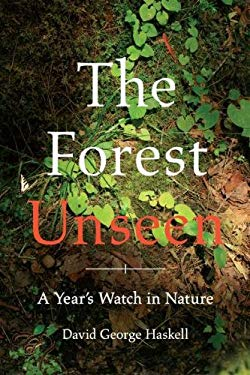 The Forest Unseen: A Year's Watch in Nature 9780670023370