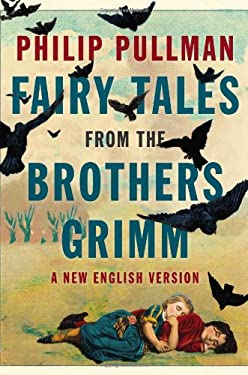 Fairy Tales from the Brothers Grimm: A New English Version 9780670024971