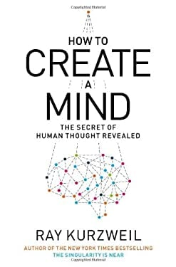 How to Create a Mind: The Secret of Human Thought Revealed 9780670025299