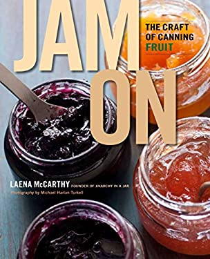 Jam on: The Craft of Canning Fruit 9780670026173