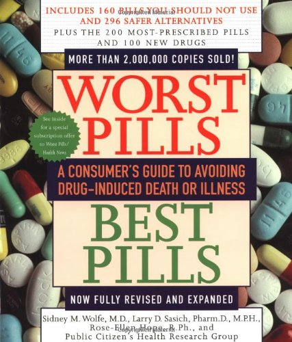 Worst Pills, Best Pills: A Consumer's Guide to Avoiding Drug-Induced Death or Illness 9780671019181