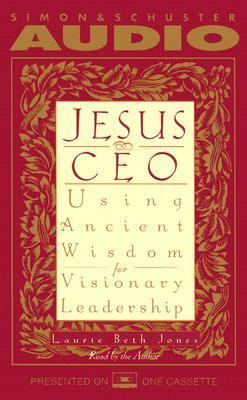 Jesus CEO: Using Ancient Wisdom for Visionary Leadership 9780671520328