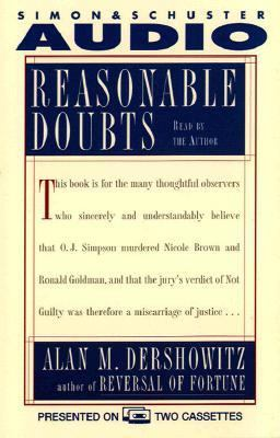 Reasonable Doubts the O.J. Simpson Case and the Criminal Justice System 9780671573003