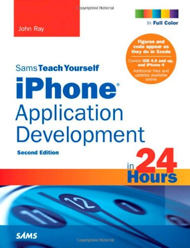 Sams Teach Yourself iPhone Application Development in 24 Hours 9780672332203
