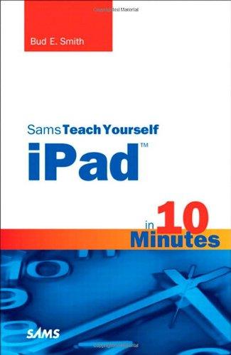 Sams Teach Yourself iPad in 10 Minutes 9780672333378