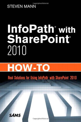 Infopath with Sharepoint 2010 How-To 9780672333422