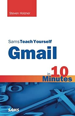 Sams Teach Yourself Gmail in 10 Minutes 9780672333439