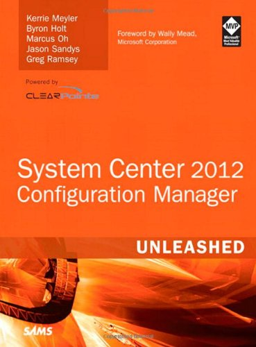 System Center 2012 Configuration Manager (Sccm) Unleashed 9780672334375