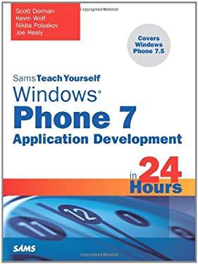 Sams Teach Yourself Windows Phone 7 Application Development in 24 Hours 9780672335396