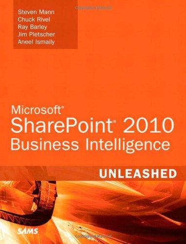 Microsoft SharePoint 2010 Business Intelligence Unleashed 9780672335518