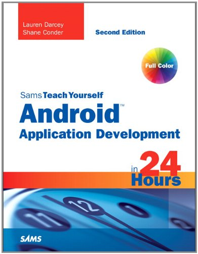Sams Teach Yourself Android Application Development in 24 Hours 9780672335693