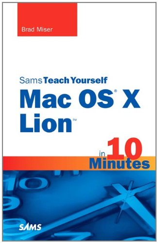 Sams Teach Yourself Mac OS X Lion in 10 Minutes 9780672335709