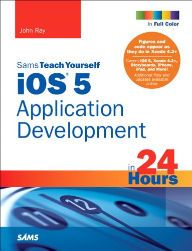 Sams Teach Yourself IOS 5 Application Development in 24 Hours