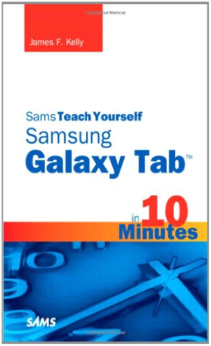 Sams Teach Yourself Samsung Galaxy Tab in 10 Minutes 9780672336829