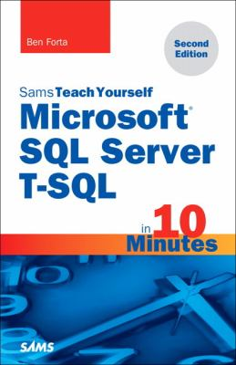 Microsoft SQL Server T-SQL in 10 Minutes, Sams Teach Yourself (2nd Edition) - 2nd Edition