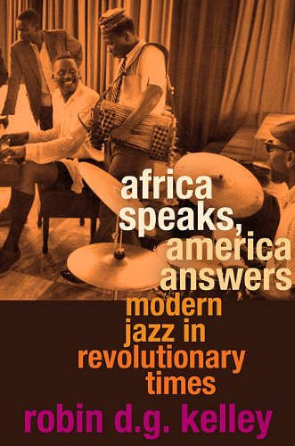 Africa Speaks, America Answers: Modern Jazz in Revolutionary Times 9780674046245