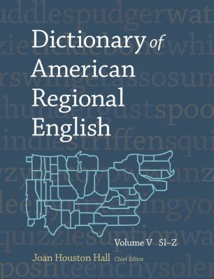 Dictionary of American Regional English, Volume V: Sl-Z 9780674047358