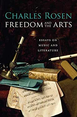 Freedom and the Arts: Essays on Music and Literature 9780674047525