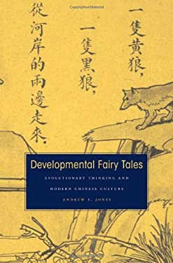 Developmental Fairy Tales: Evolutionary Thinking and Modern Chinese Culture