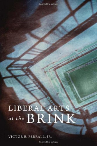 Liberal Arts at the Brink 9780674049727