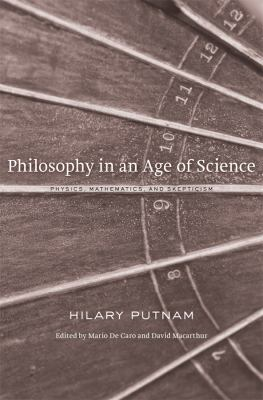 Philosophy in an Age of Science: Physics, Mathematics, and Skepticism 9780674050136