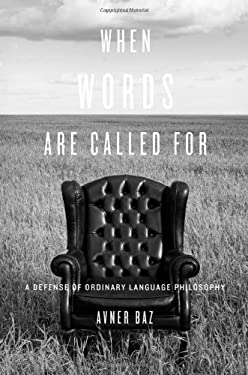 When Words Are Called for: A Defense of Ordinary Language Philosophy 9780674055223