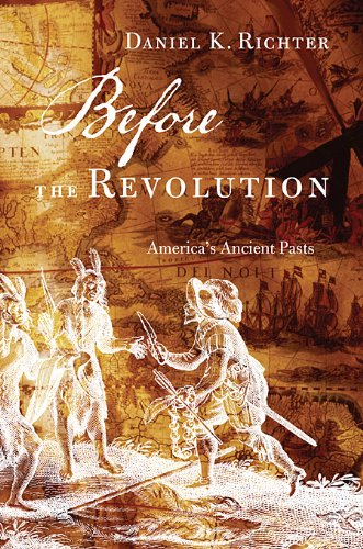 Before the Revolution: America's Ancient Pasts 9780674055803