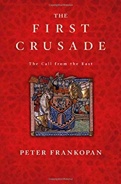 The First Crusade: The Call from the East 9780674059948