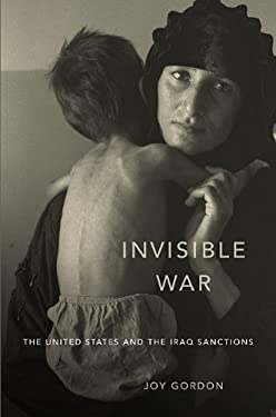 Invisible War: The United States and the Iraq Sanctions 9780674064089