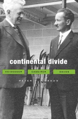 Continental Divide: Heidegger, Cassirer, Davos 9780674064171