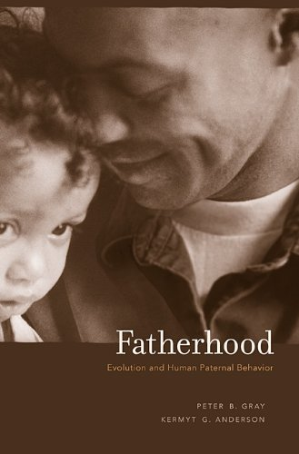 Fatherhood: Evolution and Human Paternal Behavior 9780674064188