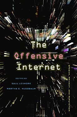 The Offensive Internet: Speech, Privacy, and Reputation 9780674064317