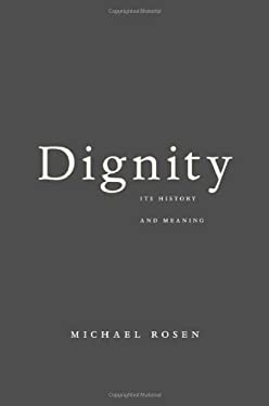 Dignity: Its History and Meaning 9780674064430