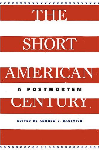 The Short American Century: A Postmortem 9780674064454