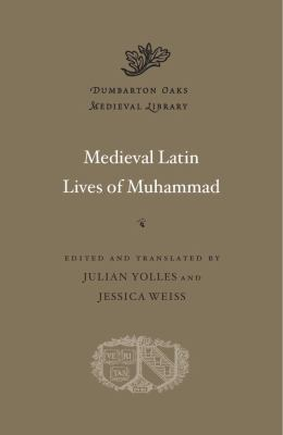 Medieval Latin Lives of Muhammad (Dumbarton Oaks Medieval Library)