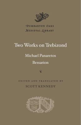 Two Works on Trebizond (Dumbarton Oaks Medieval Library)