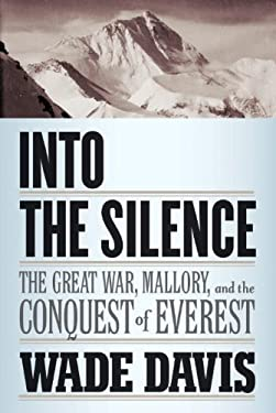 Into the Silence: The Great War, Mallory, and the Conquest of Everest 9780676979190