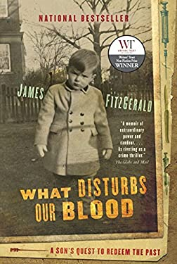 What Disturbs Our Blood: A Son's Quest to Redeem the Past 9780679313168