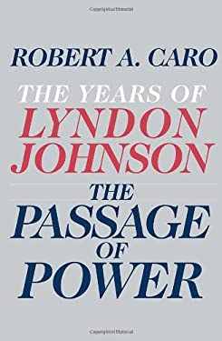 The Passage of Power: The Years of Lyndon Johnson 9780679405078