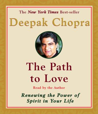 The Path to Love: Renewing the Power of Spirit in Your Life 9780679458272