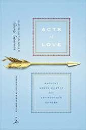 Acts of Love: Ancient Greek Poetry from Aphrodite's Garden 8998218