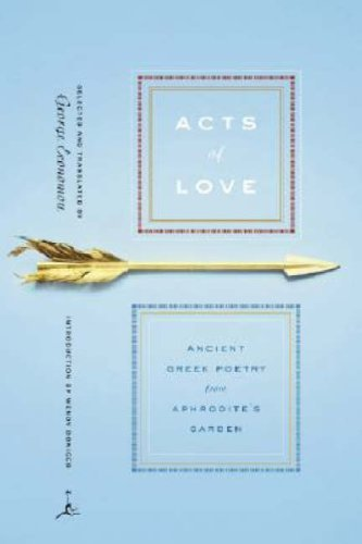 Acts of Love: Ancient Greek Poetry from Aphrodite's Garden 9780679643289