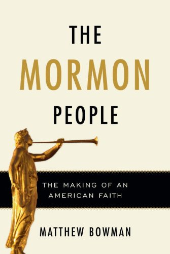 The Mormon People: The Making of an American Faith 9780679644903