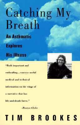 Catching My Breath: An Asthmatic Explores His Illness 9780679762065