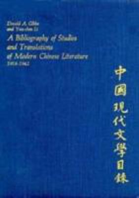 A Bibliography of Studies and Translations of Modern Chinese Literature, 1918-1942 9780674071117