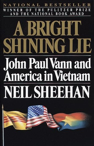 A Bright Shining Lie: John Paul Vann and America in Vietnam 9780679724148