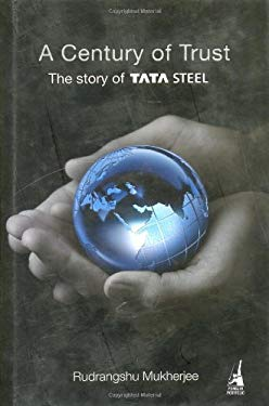 A Century of Trust: The Story of Tata Steel 9780670081561