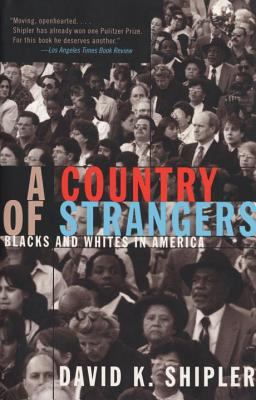 A Country of Strangers: Blacks and Whites in America 9780679734543