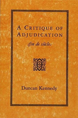 A Critique of Adjudication [Fin de Si?cle] 9780674177598