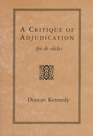 A Critique of Adjudication [Fin de Sicle]: , 9780674177604